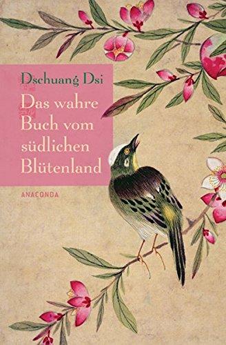Dschuang Dsi - Das wahre Buch vom südlichen Blütenland