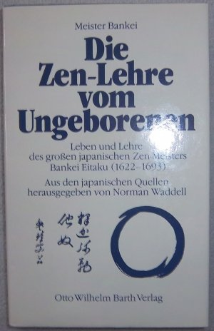 Die Zen-Lehre vom Ungeborenen